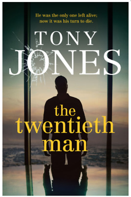 The Twentieth Man: He Was the Only One Left Alive; by Tony Jones