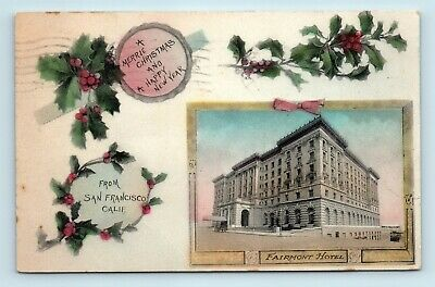 San Francisco, CA - c1909 HANDCOLORED CHRISTMAS POSTCARD - FAIRMONT HOTEL