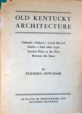 Rexford Newcomb / Old Kentucky Architecture Colonial Federal Greek Revival 1st