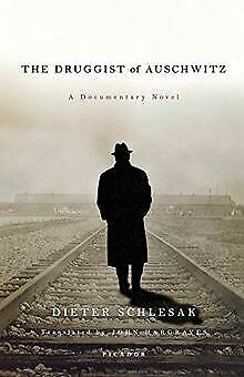 The Druggist of Auschwitz: A Documentary Novel by Sch...   Book   condition good
