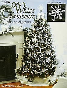 White Christmas in Thread Crochet by Clark, Kath... | Book | condition very good