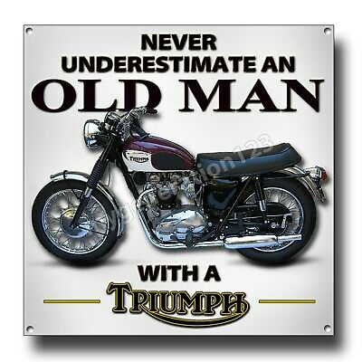 Never Underestimate An Old Man With A Classic Triumph Motorcycle Metal Sign.