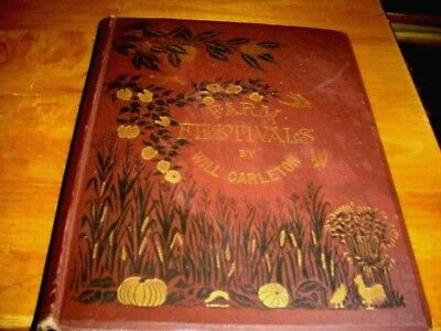 Farm Festivals - by Will Carleton - Vintage 1881, Hardcover - Poetry- Collectors