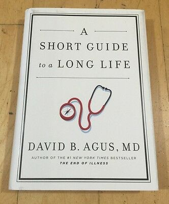 A Short Guide to a Long Life by David B. Agus (2014, Hardcover)