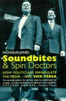 Soundbites and Spin Doctors: How Politicians Manipula... | Book | condition good