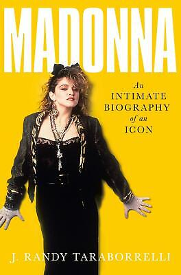 Madonna: An Intimate Biography of an Icon at Sixty by J. Randy Taraborrelli