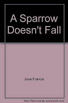 A Sparrow Doesn't Fall by June Francis   Book   condition good