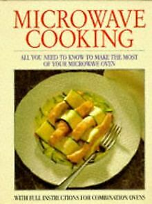 Microwave Cooking: With Full Instructions for Combina... | Book | condition good