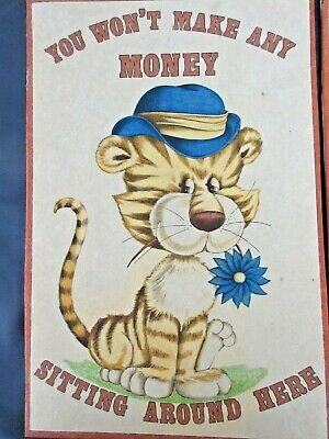 """Vintage Tiger Craft Painted """"You Wont Make Any Money Sitting Around Here"""""""