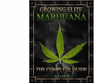 Growing Elite Marijuana -The Complete Grow Guide + Bonus (NOT PAPER BOOK)