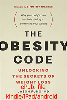 The Obesity Code Unlocking the Secrets of Weight Loss [P.D.F]