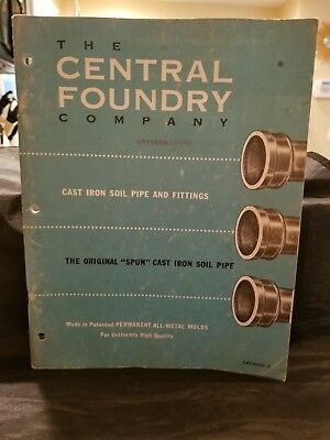 The Central Foundry CAST IRON SOIL PIPE & FITTINGS CATALOG  1953?  MFG.