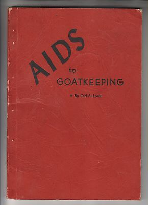 1946 Book - Aids To Goatkeeping - By Corl A Leach