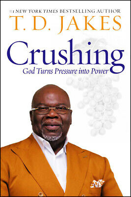 Crushing God Turns Pressure into Power T D Jakes Book 2019 Hardcover Study Guide