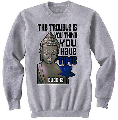 Buddha The Trouble Quote - New Cotton Grey Sweatshirt- All Sizes