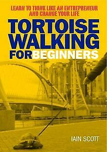 Tortoise Walking for Beginners: Learn to Think Like a...   Book   condition good