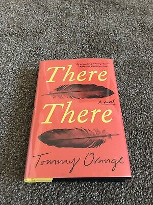 There There : A Novel by Tommy Orange (2018, Hardcover), signed first/first ed
