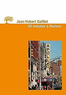 Trente minutes à Harlem by Gailliot, Jean-Hubert | Book | condition good