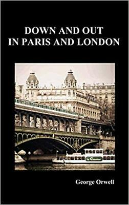 Down and Out in Paris and London by George Orwell (eBooks,2010)