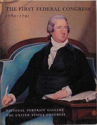 First Federal Congress 1789-1791 in Art and Documents - Exhibition Catalog