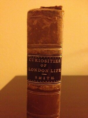 RARE 1853 1st Ed. Curiosities of London Life by Smith - Victorian England Sketch