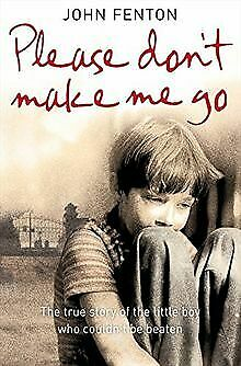 Please Don't Make Me Go: How One Boy's Courage Overca... | Book | condition good