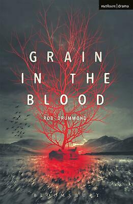 Grain in the Blood by Rob Drummond