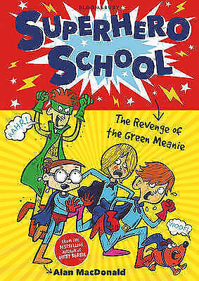 Superhero School: The Revenge of the Green Meanie by Alan MacDonald