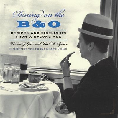 DINING on the B&O - Recipes and Sidelights from a Bygone Age - (LAST NEW BOOK)