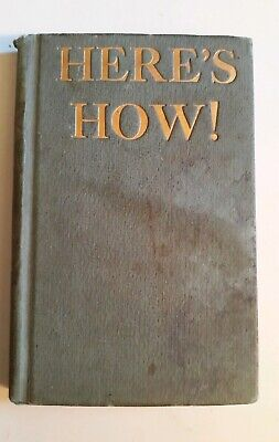 """Here""""s How! 1927 By Judge Jr. RARE PROHIBITION ERA MIXOLOGY BARTENDER Mixed..."""
