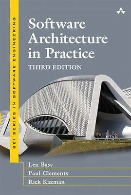 Software Architecture in Practice, 3rd ed. By Len Bass, Paul Clements & Rick Kaz