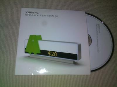 "Lorraine - Tell Me Where You Wanna Go - 2006 3"" Promo Cd Single"