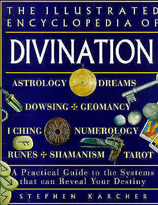 Divination: A Practical Guide to the Systems That Can Reveal Your Destiny (Illus