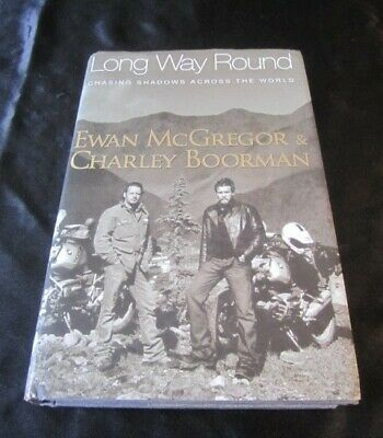 LONG WAY ROUND Signed by Ewan McGregor & Charlie Boorman 1st UK Printing HBDJ!