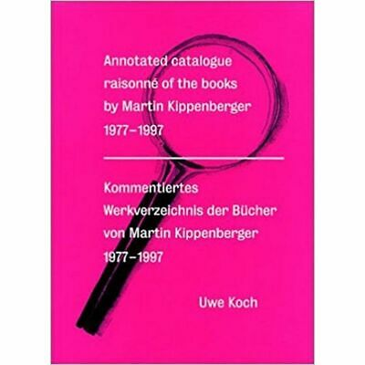 Annotated Catalogue Raisonne of the Books by Martin Kippenberger 1977-1997 [Nieu