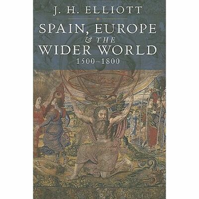 Spain, Europe and the Wider World 1500-1800[Zo goed als nieuw]