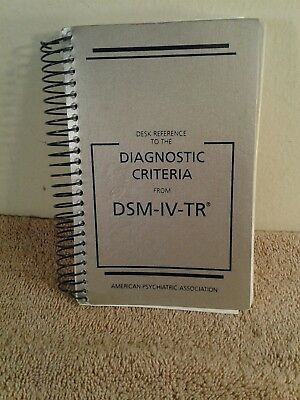 Diagnostic Criteria from DSM-IV-TR by American Psychiatric Association Staff...