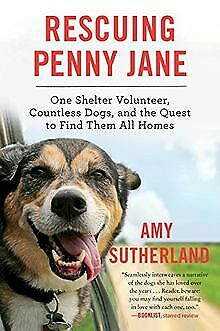 Rescuing Penny Jane: One Shelter Volunteer, Countless... | Book | condition good