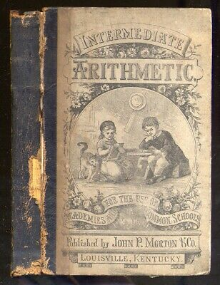 P A TOWNE / Intermediate Arithmetic For Use in the Common Schools 1867