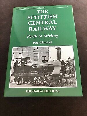 The Scottish Central Railway: Perth to Stirling by Peter Marshall (Hardback)