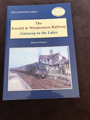 The Kendal and Windermere Railway by Robert Western (Paperback, 2012)
