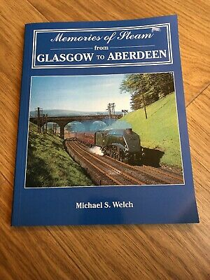 Memories of Steam from Glasgow to Aberdeen by Michael S. Welch (Paperback, 2012)