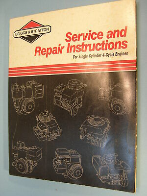 BRIGGS & STRATTON SERVICE & REPAIR INSTRUCTION MANUAL Sgl. Cyl 4-Cycle Engines