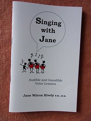 SINGING WITH JANE - Jane Wilcox Hively B.M., M.M. Booklet with practice. CD
