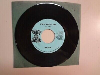 """ROAD:It's So Hard To Find-You Rub Me The Wrong Way-U.S.7"""" 69 Blue Onion BO- 106"""