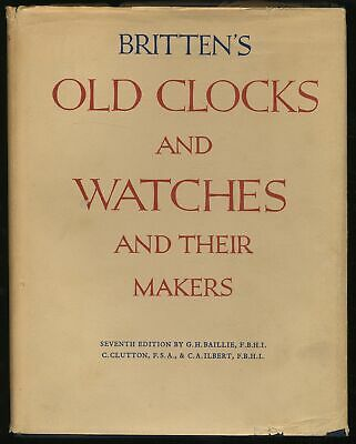 G H BAILLIE / Britten's Old Clocks and Watches and Their Makers Historical 1956