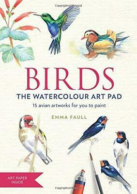 BIRDS Watercolour Art Pad: 15 beautiful artworks for you to paint by Emma Faull
