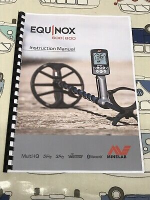 Minelab Equinox 600/800 Full Manual - 68 A4 Pages  Professionally Printed