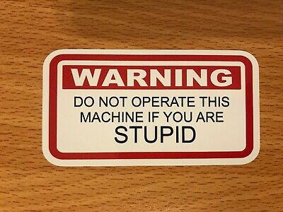 Funny Sticker Warning Do Not Operate Machine If Stupid -On Mac Snap Tool Box