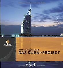 Atlantica Das Dubai-Projekt: Utopia im Wüstensand by ... | Book | condition good